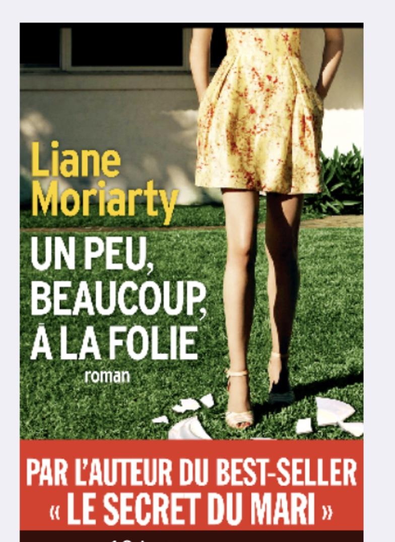 Un peu, beaucoup, à la folie de Liane Moriarty