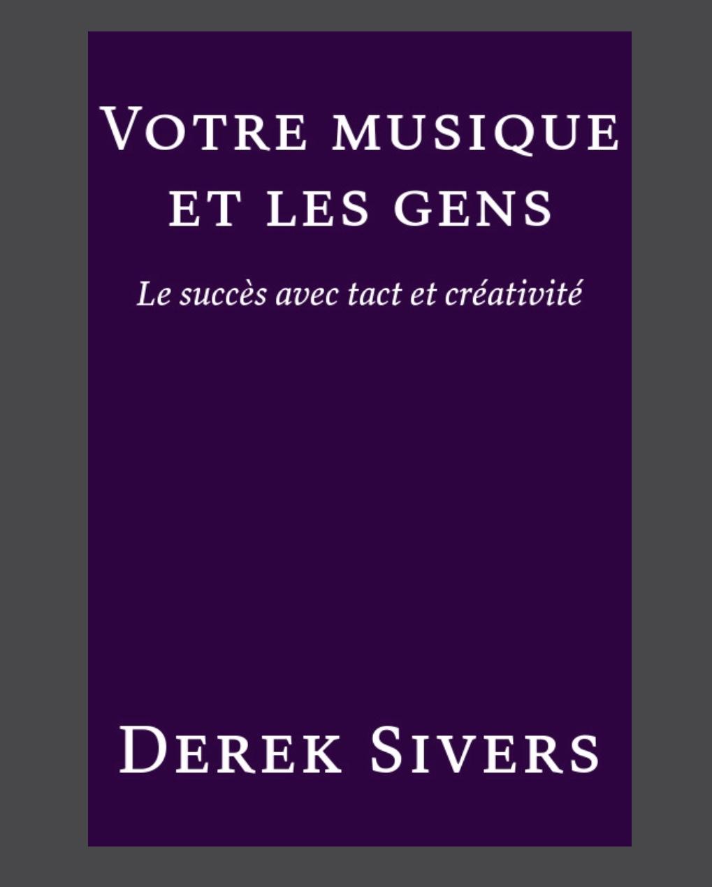 """""""Votre musique et les gens"""" de Derek Sivers"""